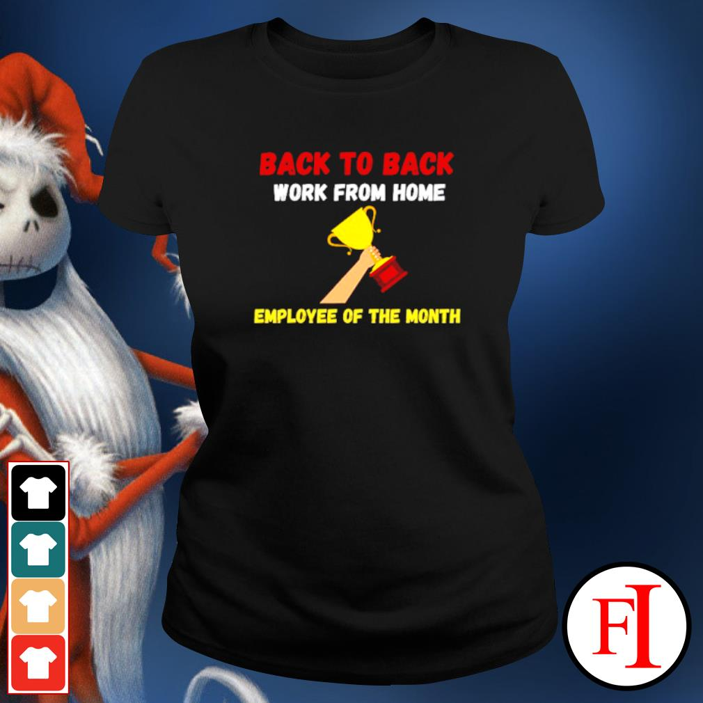 Back to back work from home employee of the month ladies-tee