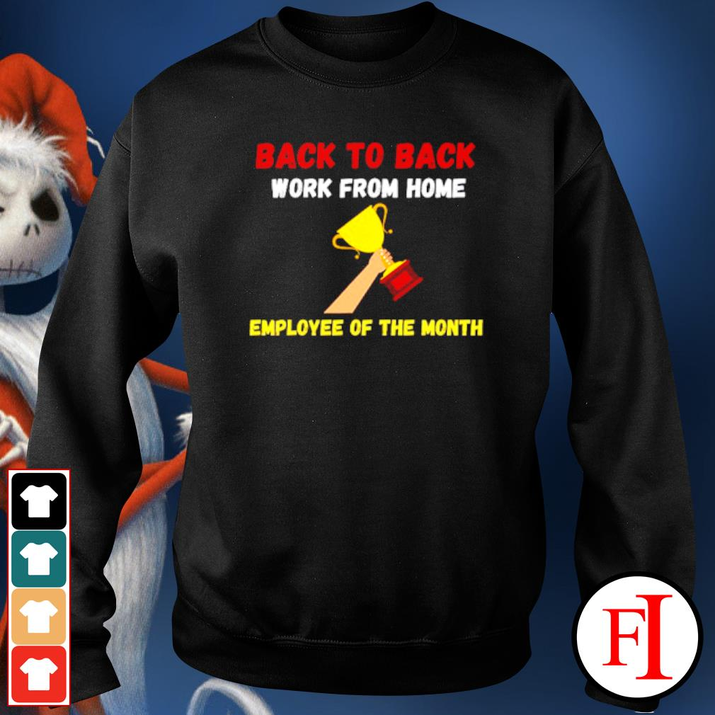 Back to back work from home employee of the month sweater