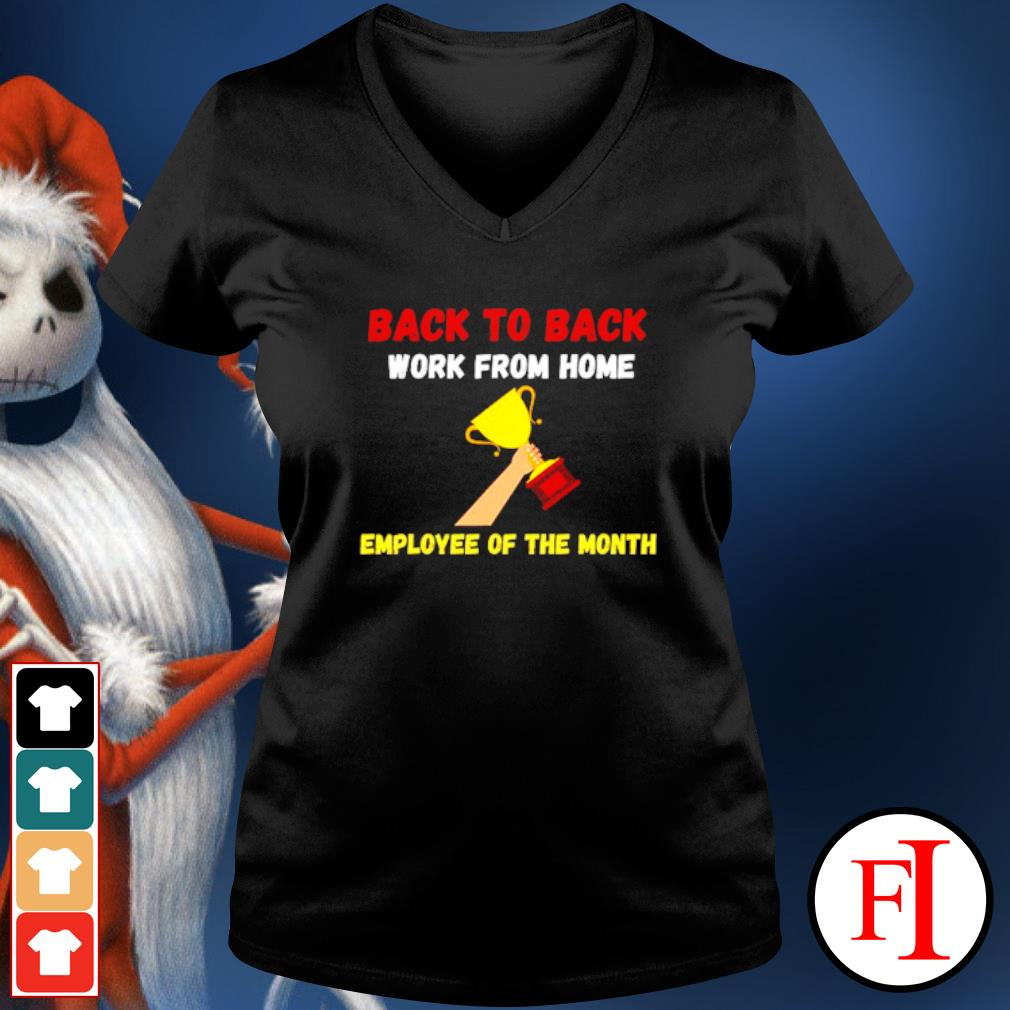 Back to back work from home employee of the month v-neck-t-shirt