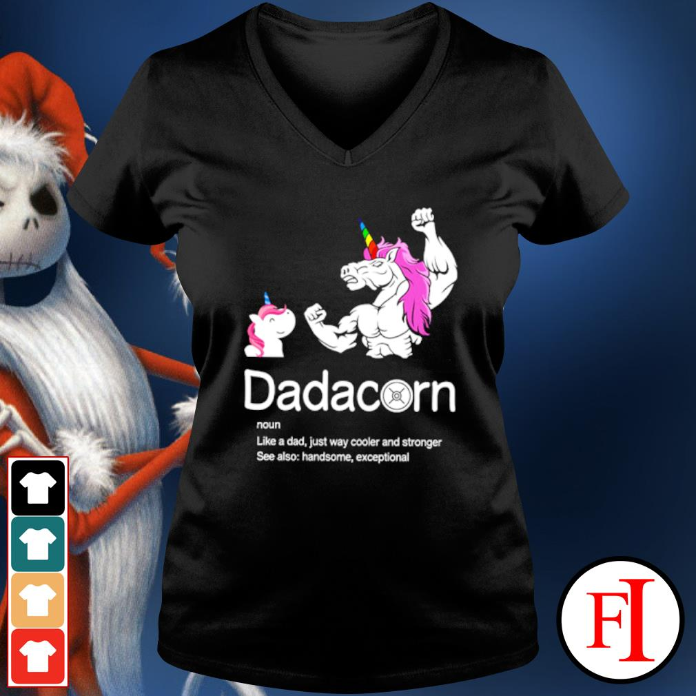 Dadacorn like a dad just way cooler and stronger see also handsome exceptional v-neck-t-shirt