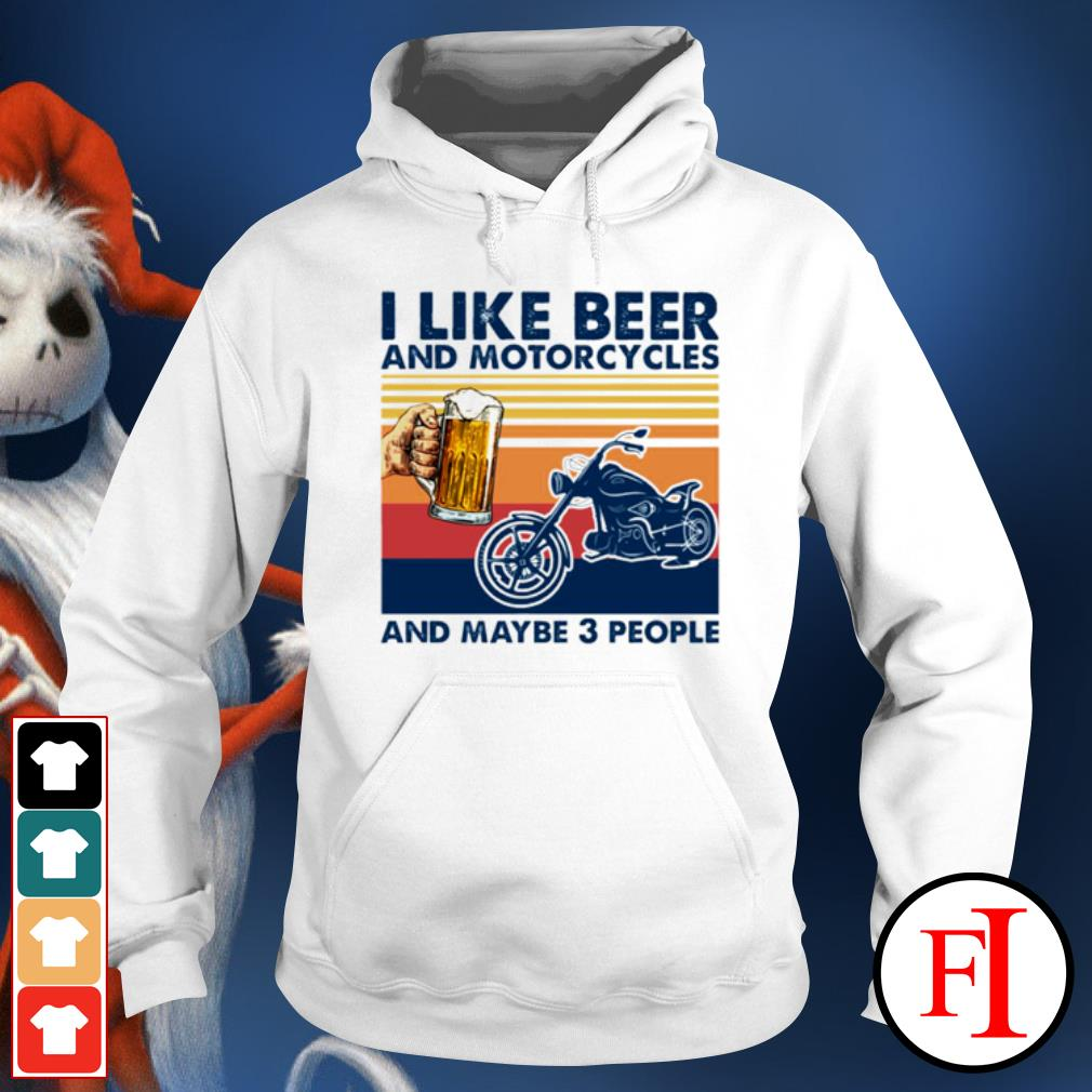 I like beer and motorcycles and maybe 3 people vintage hoodie