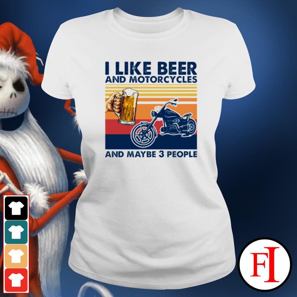I like beer and motorcycles and maybe 3 people vintage ladies-tee