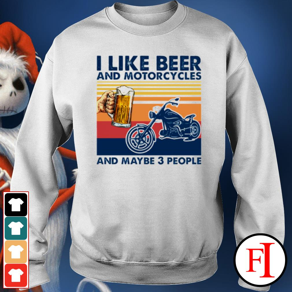 I like beer and motorcycles and maybe 3 people vintage sweater