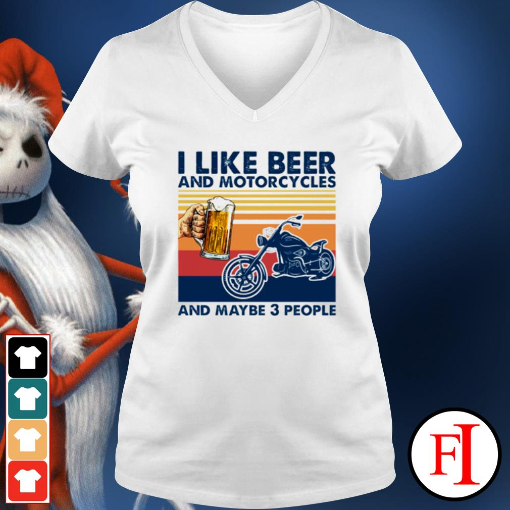 I like beer and motorcycles and maybe 3 people vintage v-neck-t-shirt