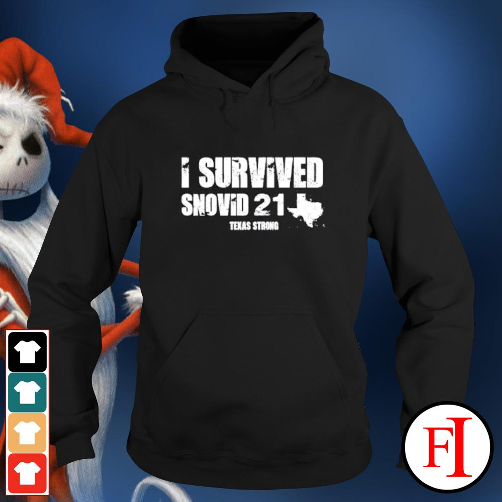 I survived snovid 21 Texas Strong hoodie