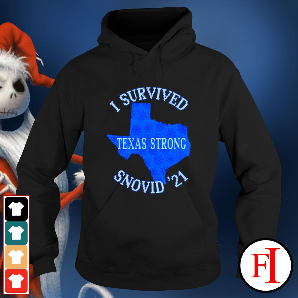 I Survived Snovid'21 Texas Strong Texas Blizzard Winter 2021 hoodie