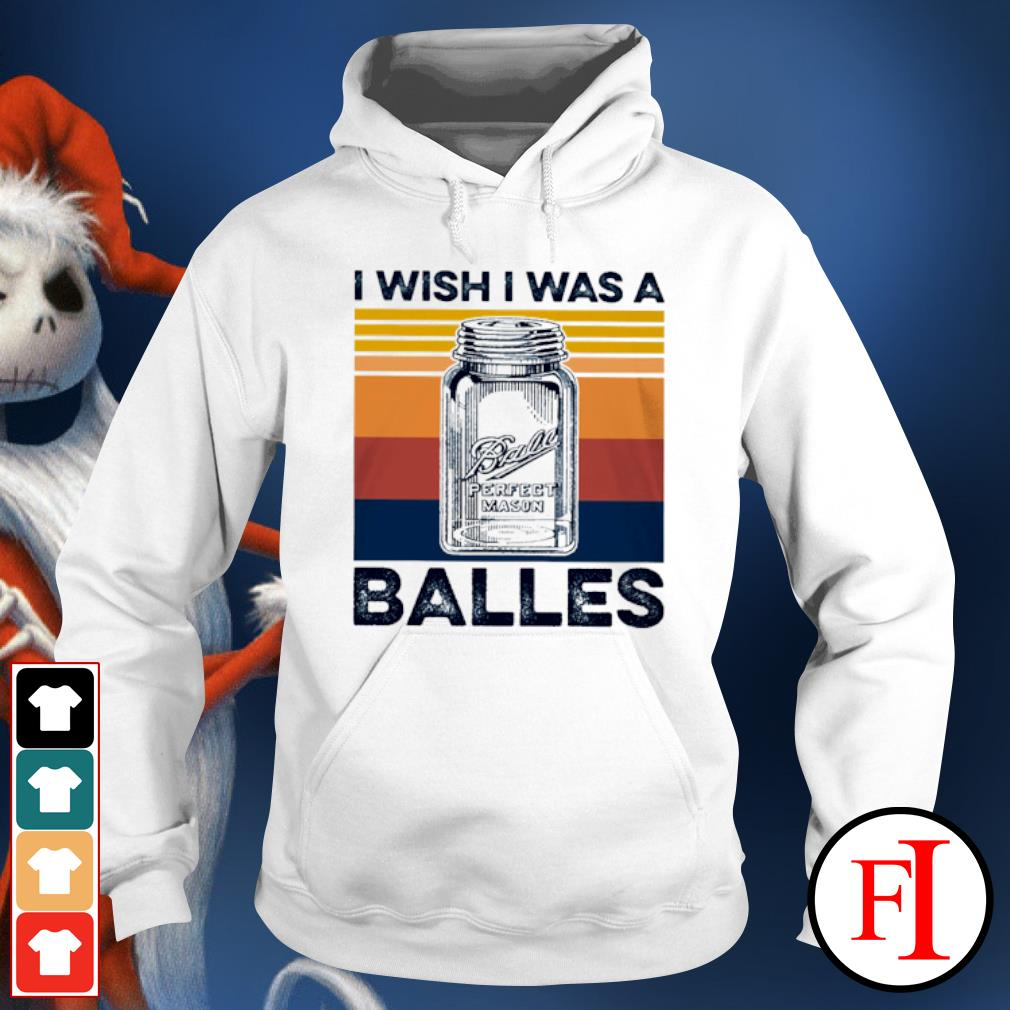 I wish I was a balles vintage hoodie