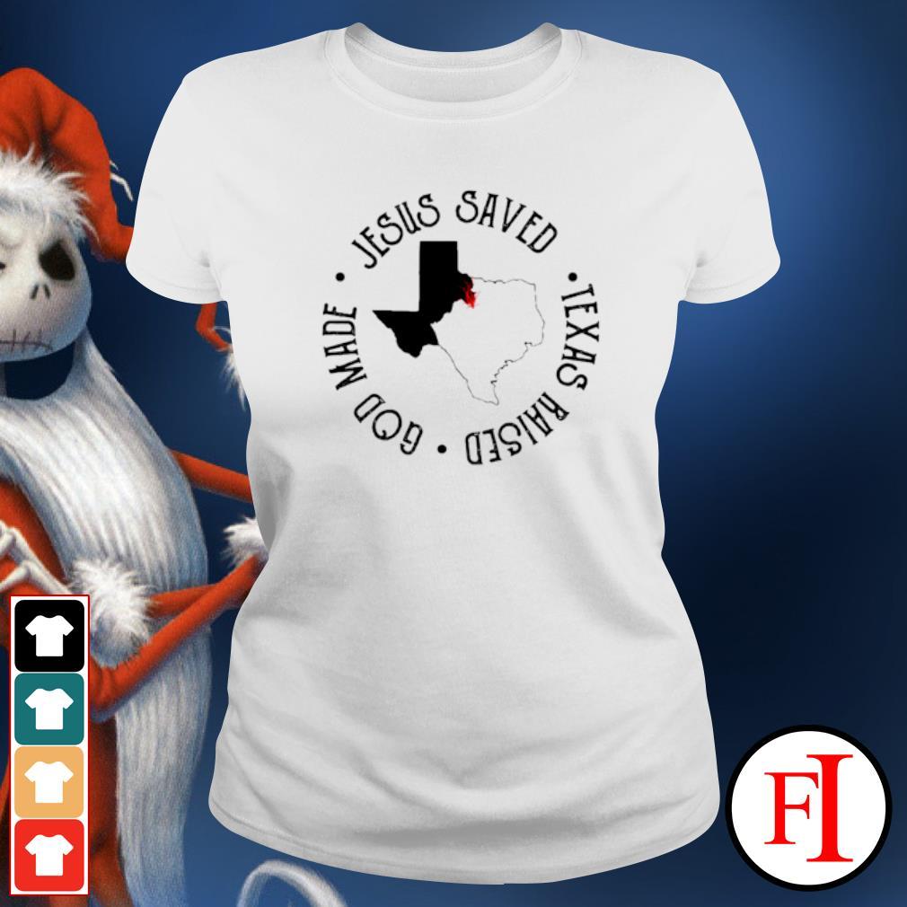 Jesus saved Texas raised God made ladies-tee