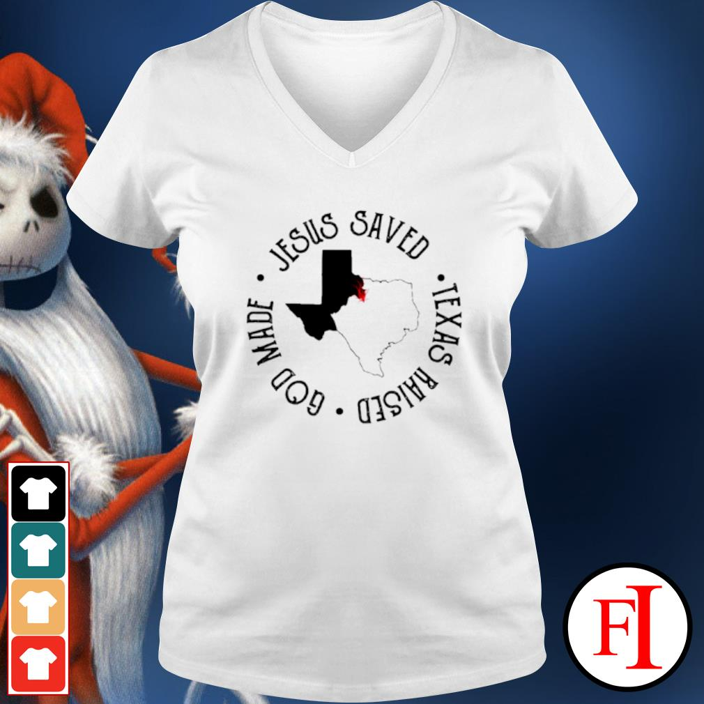 Jesus saved Texas raised God made v-neck-t-shirt