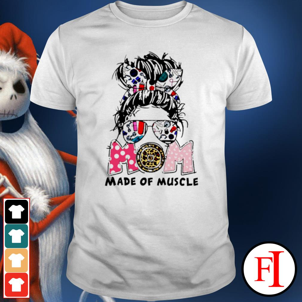 Mom made of muscle crazy Girl shirt