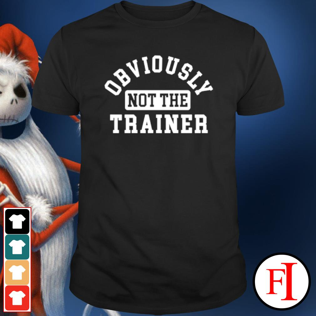 Obviously not the trainer shirt