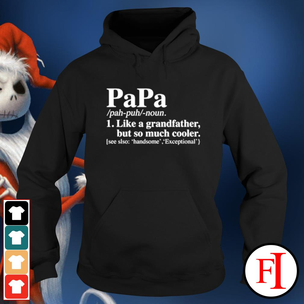 Papa like a grandfather but so much cooler hoodie