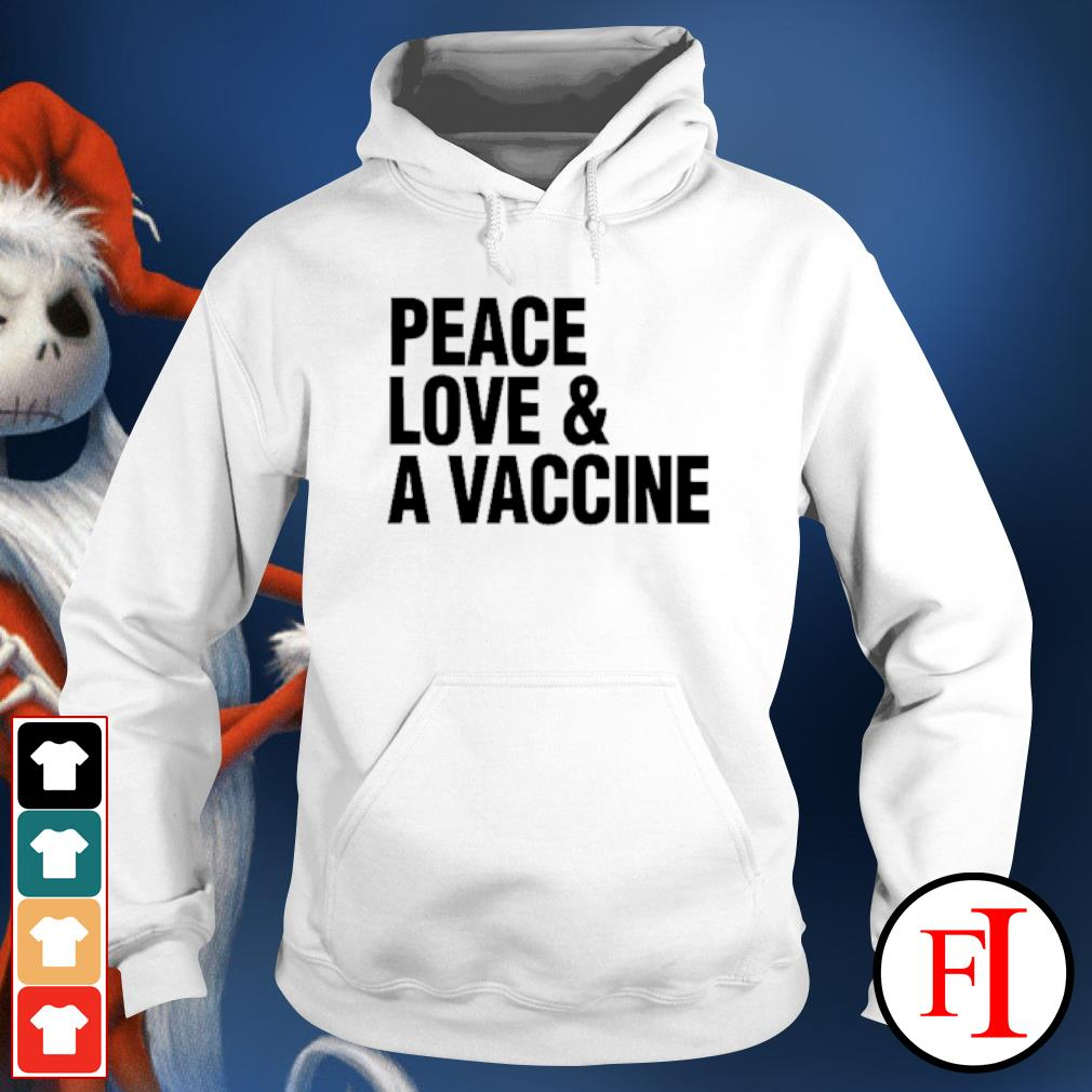 Peace love and a vaccine hoodie