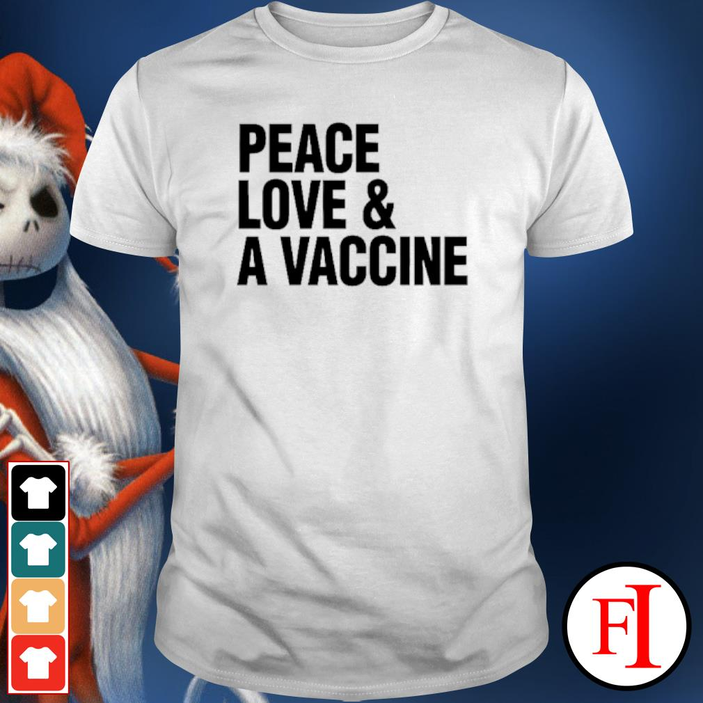 Peace love and a vaccine shirt
