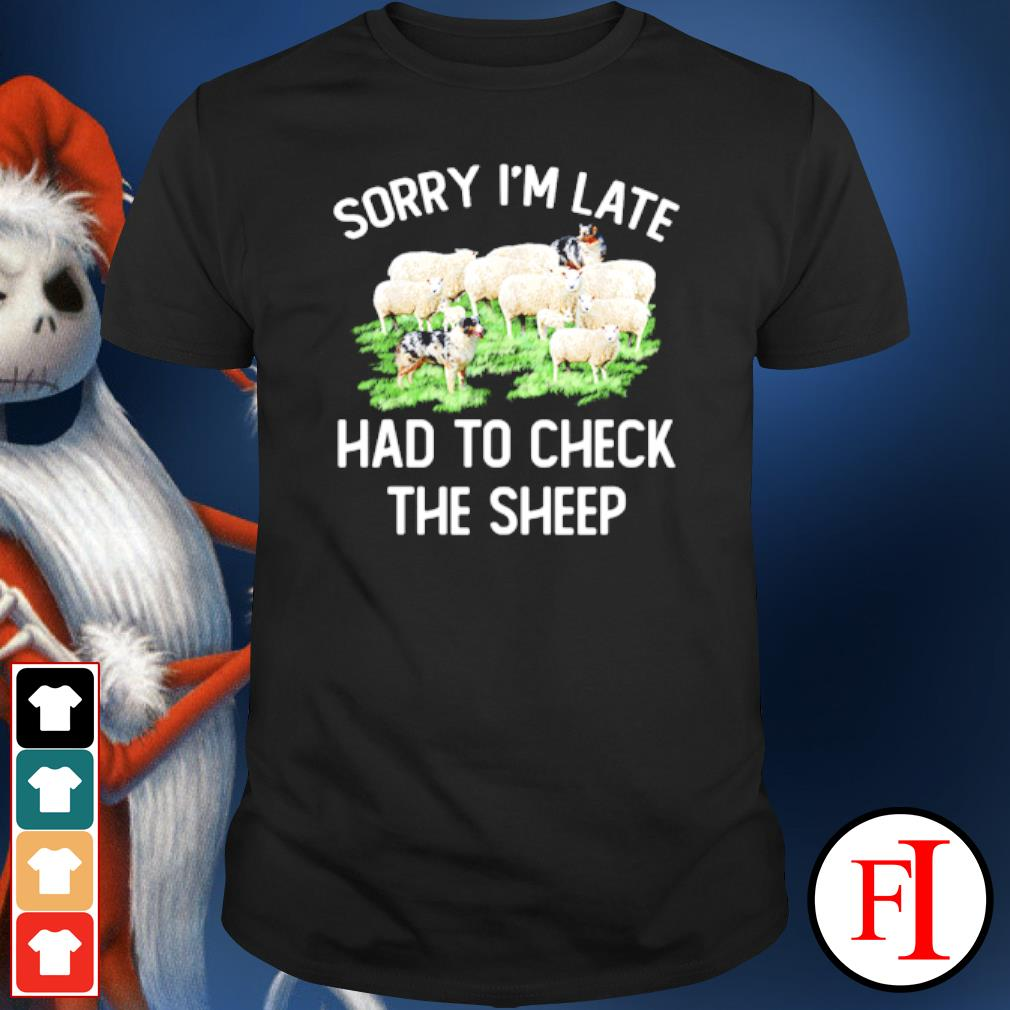 Sorry I'm late had to check the sheep shirt