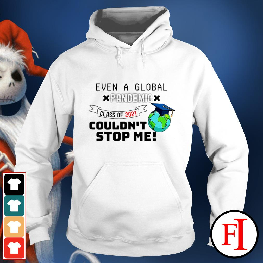 2021 Graduation even a global pandemic couldn't stop me hoodie