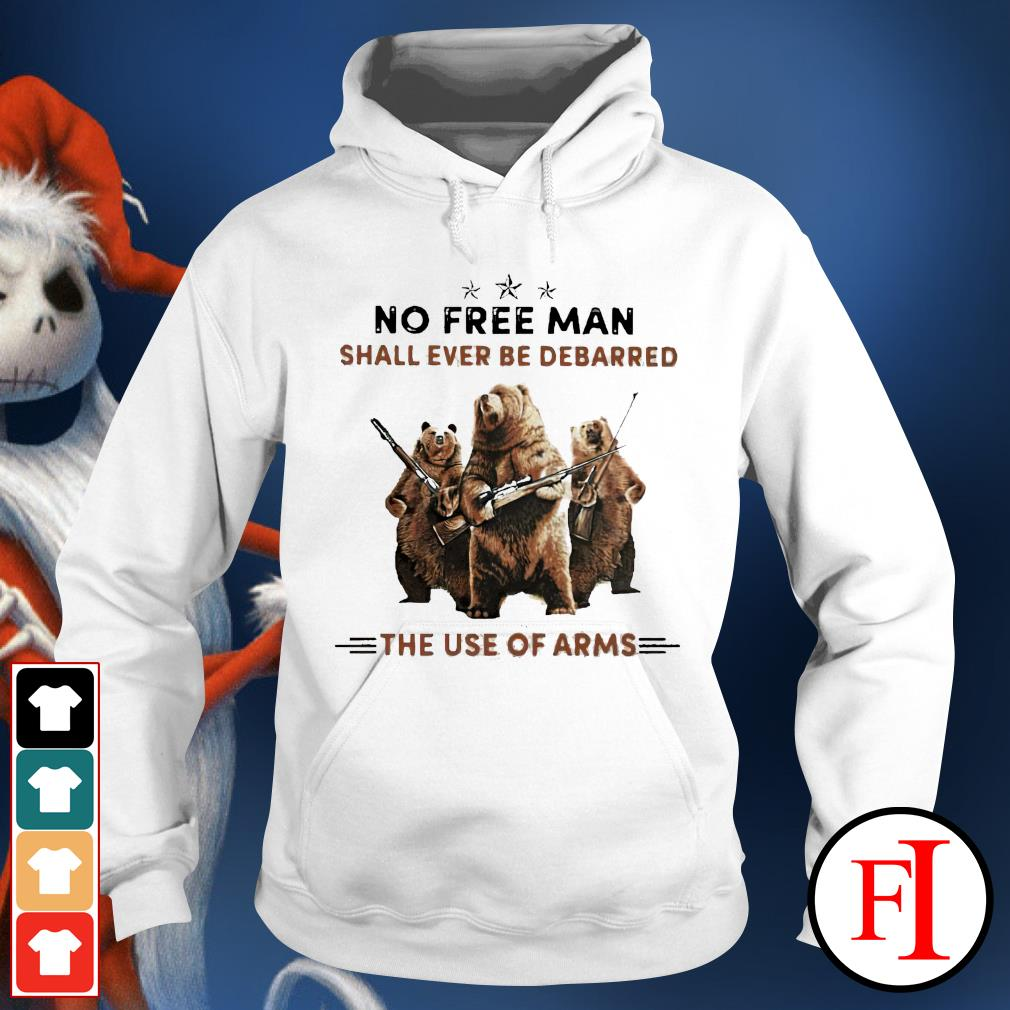 Bear no free man shall ever be debarred the use of arms hoodie