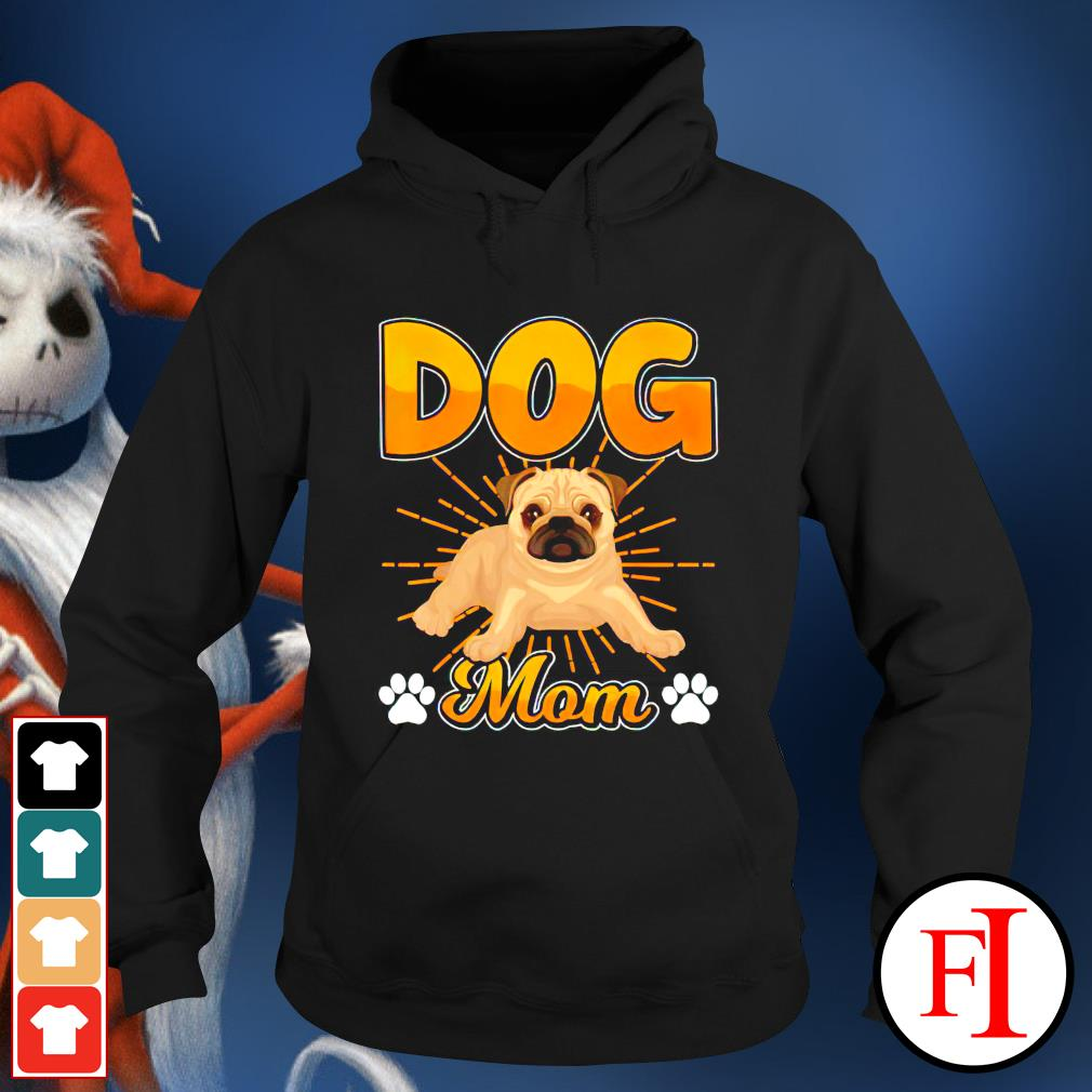 Dog Mom Cute Pug Mother's Day hoodie