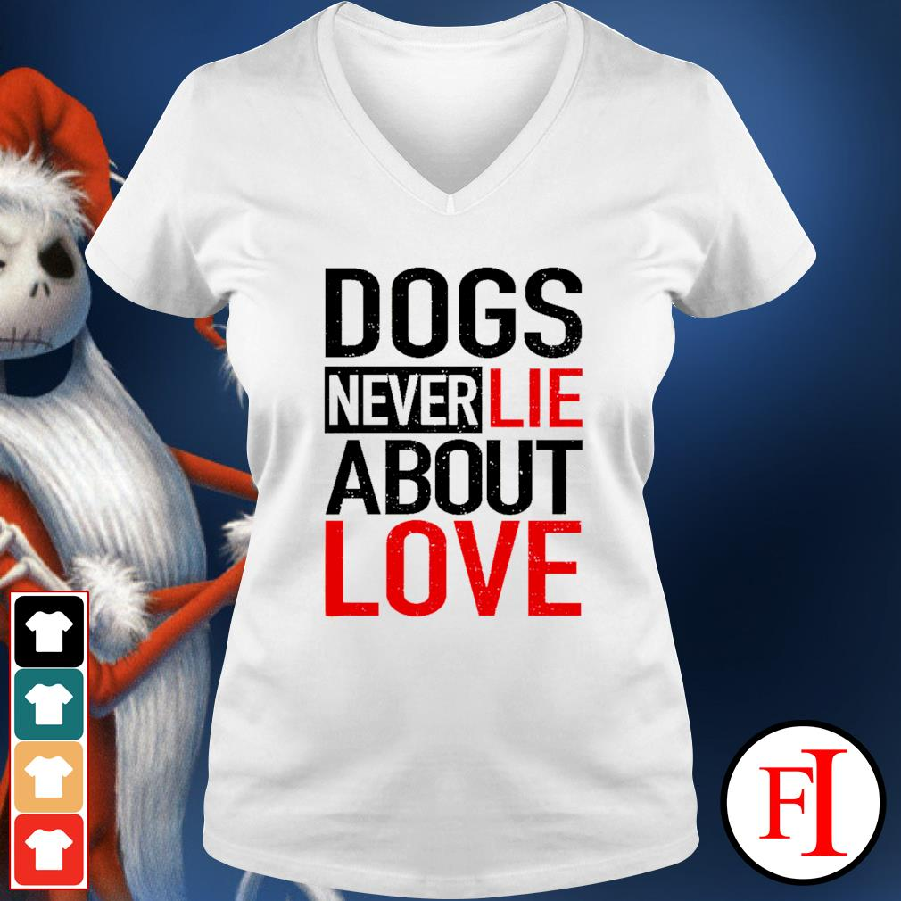 Dogs never lie about love v-neck-t-shirt