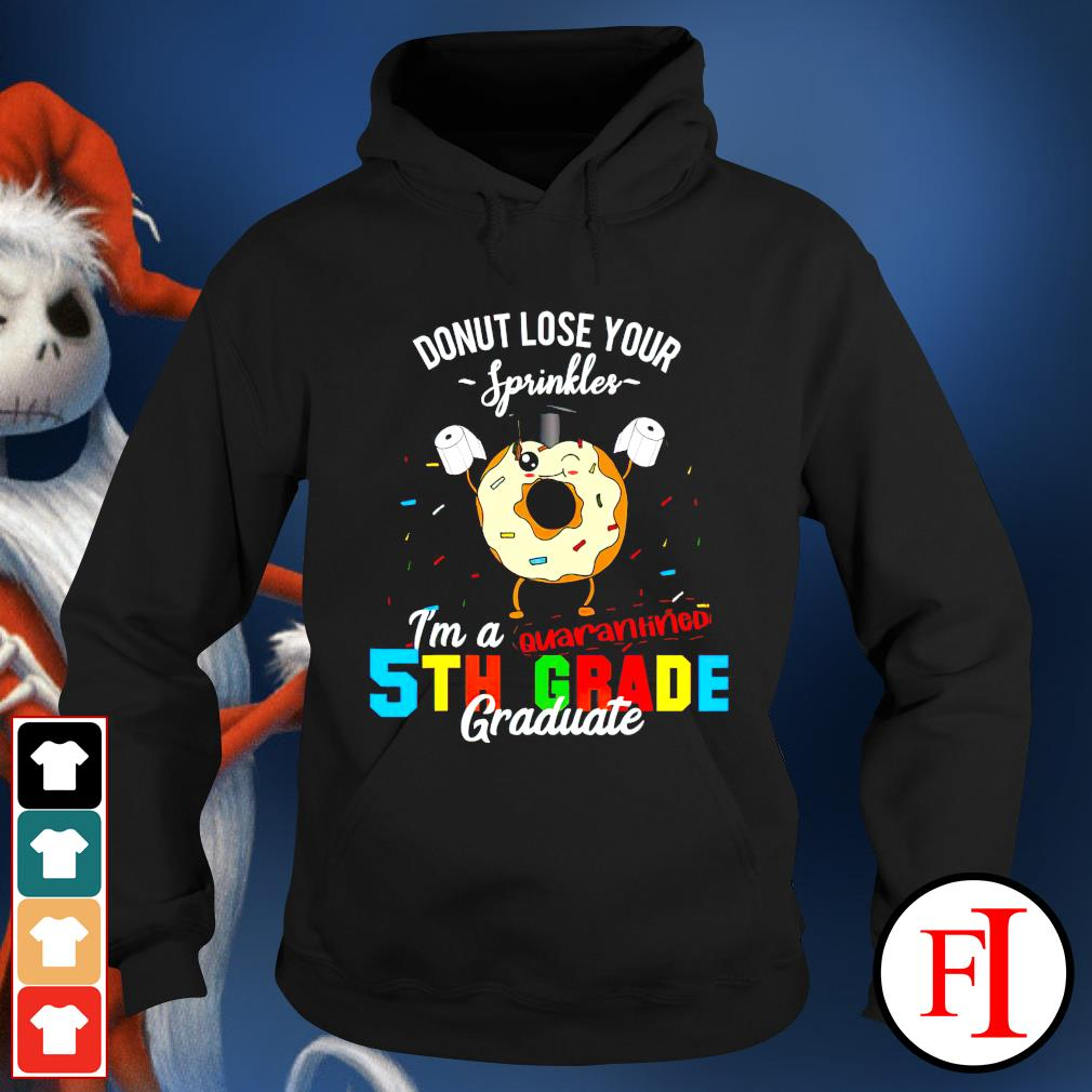 Donut lose your sprinkles I'm a 5th grade quarantined graduate hoodie