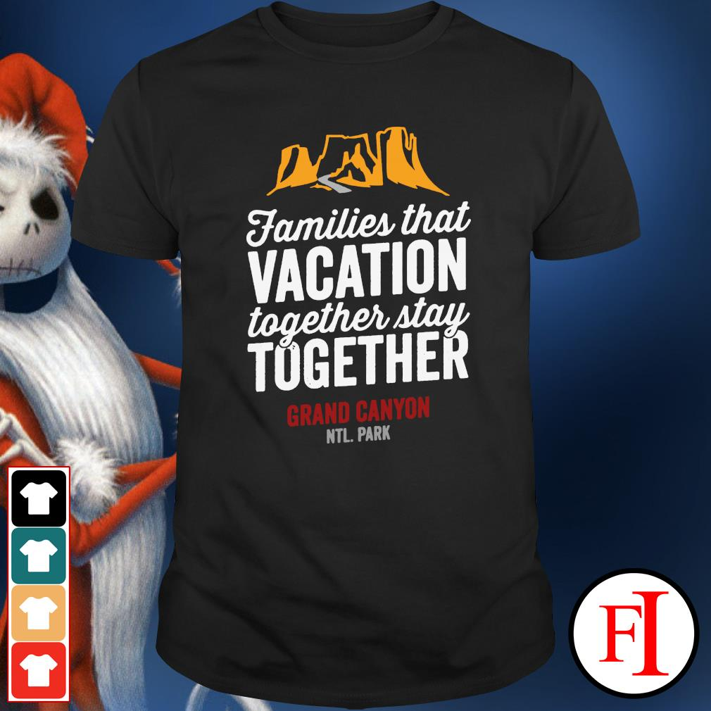 Families that vacation together stay together shirt