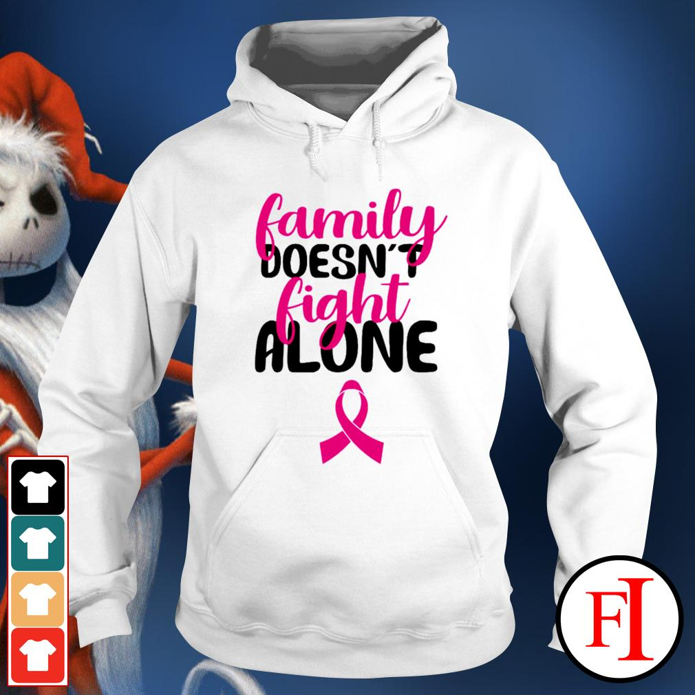 Family doesn't fight alone hoodie