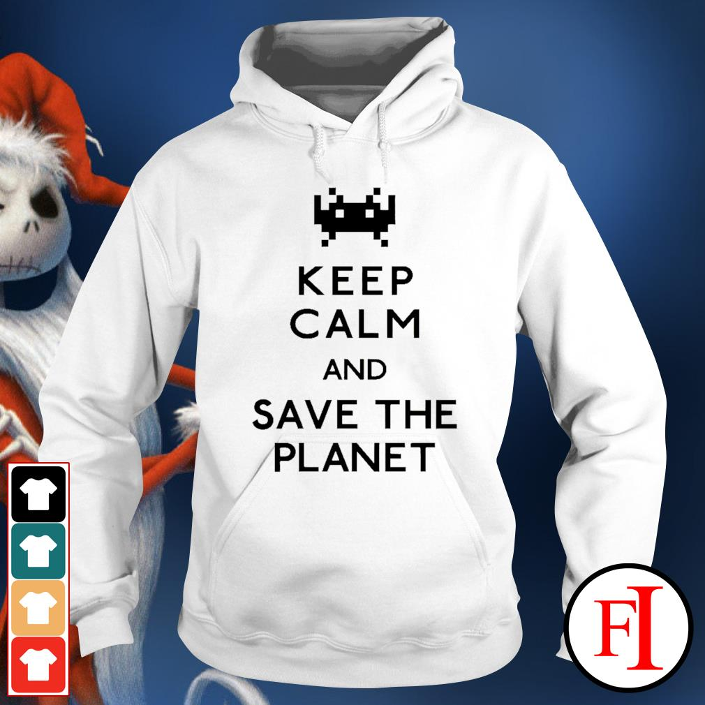 Keep calm and save the planet hoodie