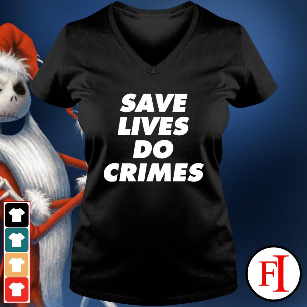 Save lives do crimes v-neck-t-shirt