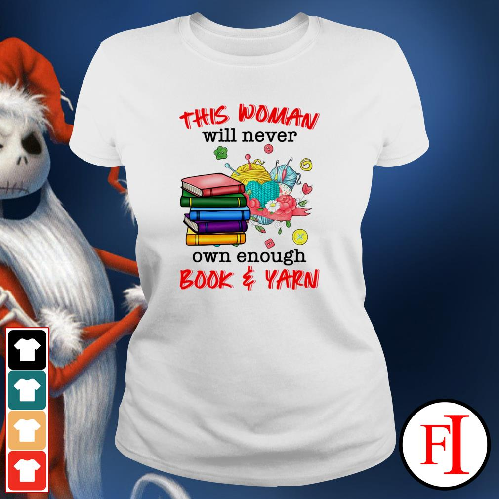 This woman will never own enough book and yarn ladies-tee
