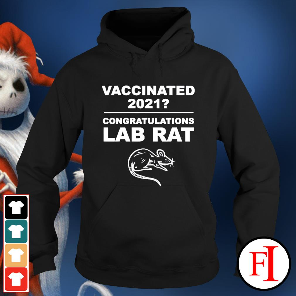 Vaccinated 2021 congratulations lab rat hoodie