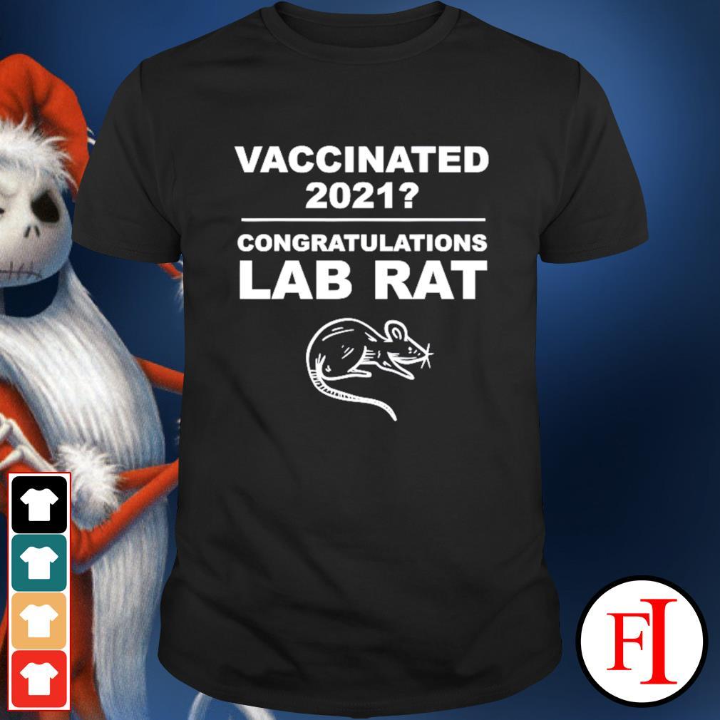 Vaccinated 2021 congratulations lab rat shirt