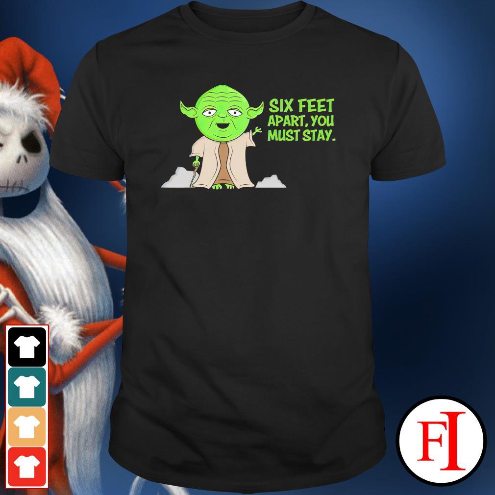 Yoda six feet apart you must stay shirt
