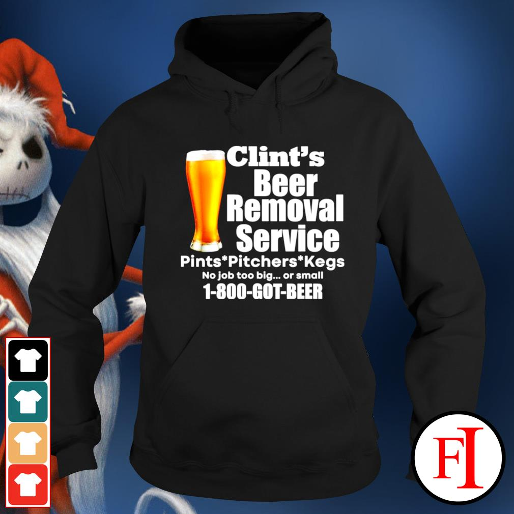Clint's beer removal service pints pitchers kegs hoodie
