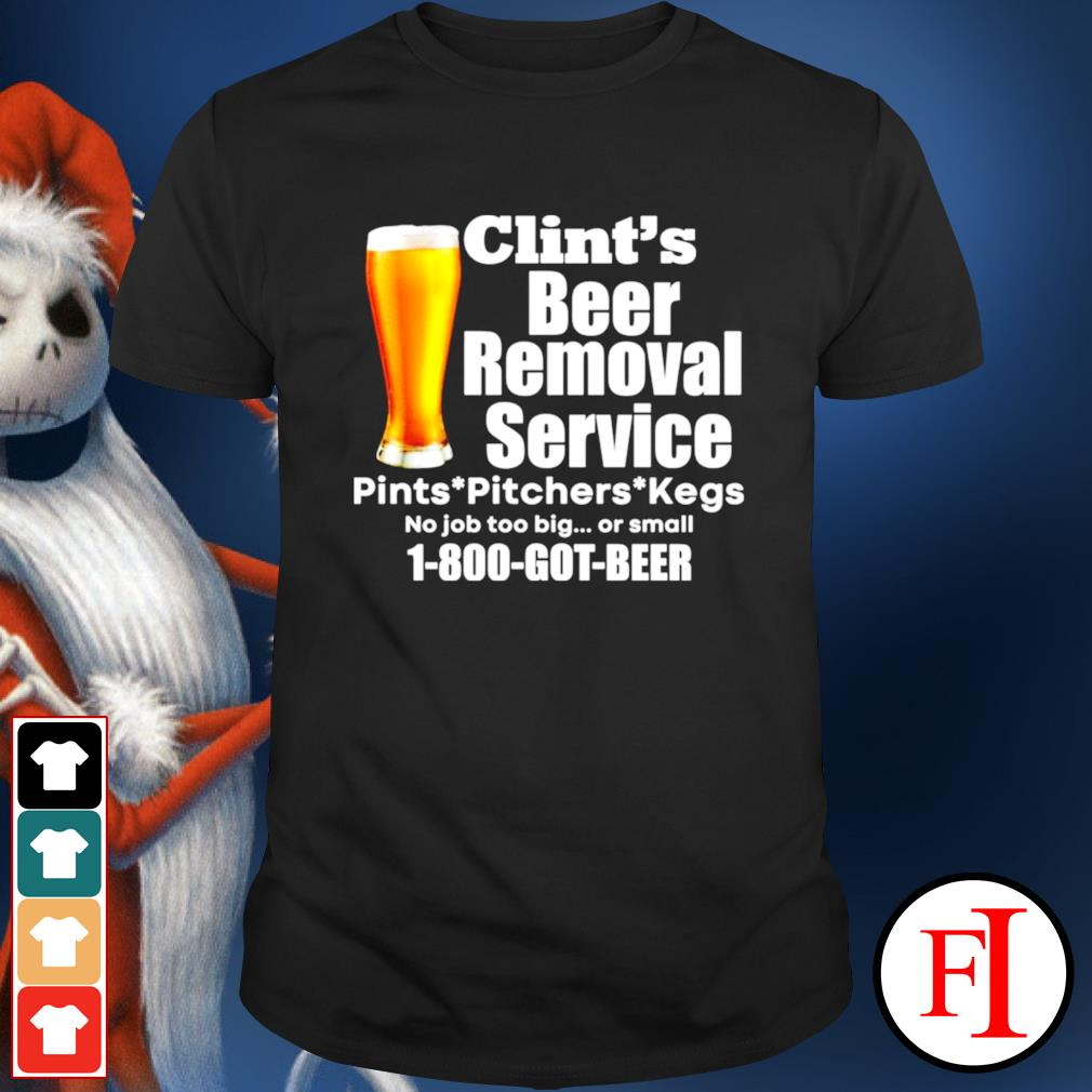 Clint's beer removal service pints pitchers kegs shirt