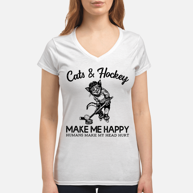 Official Cats and Hockey make me happy humans make my head hurt V-neck t-shirt
