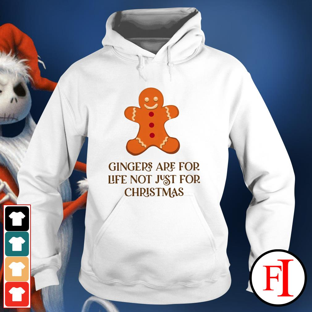 Christmas Gingers are for life not just for Hoodie