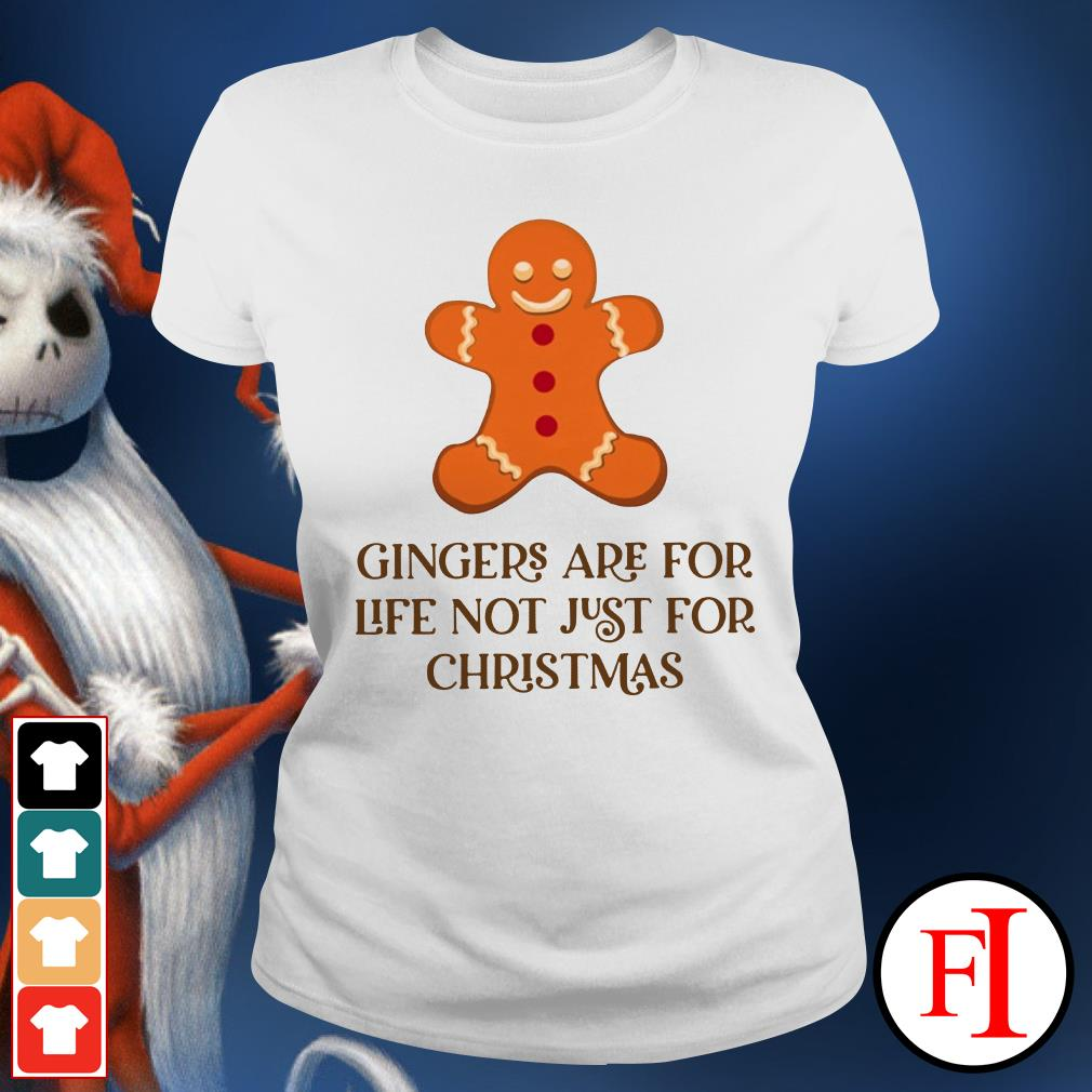 Christmas Gingers are for life not just for Ladies Tee