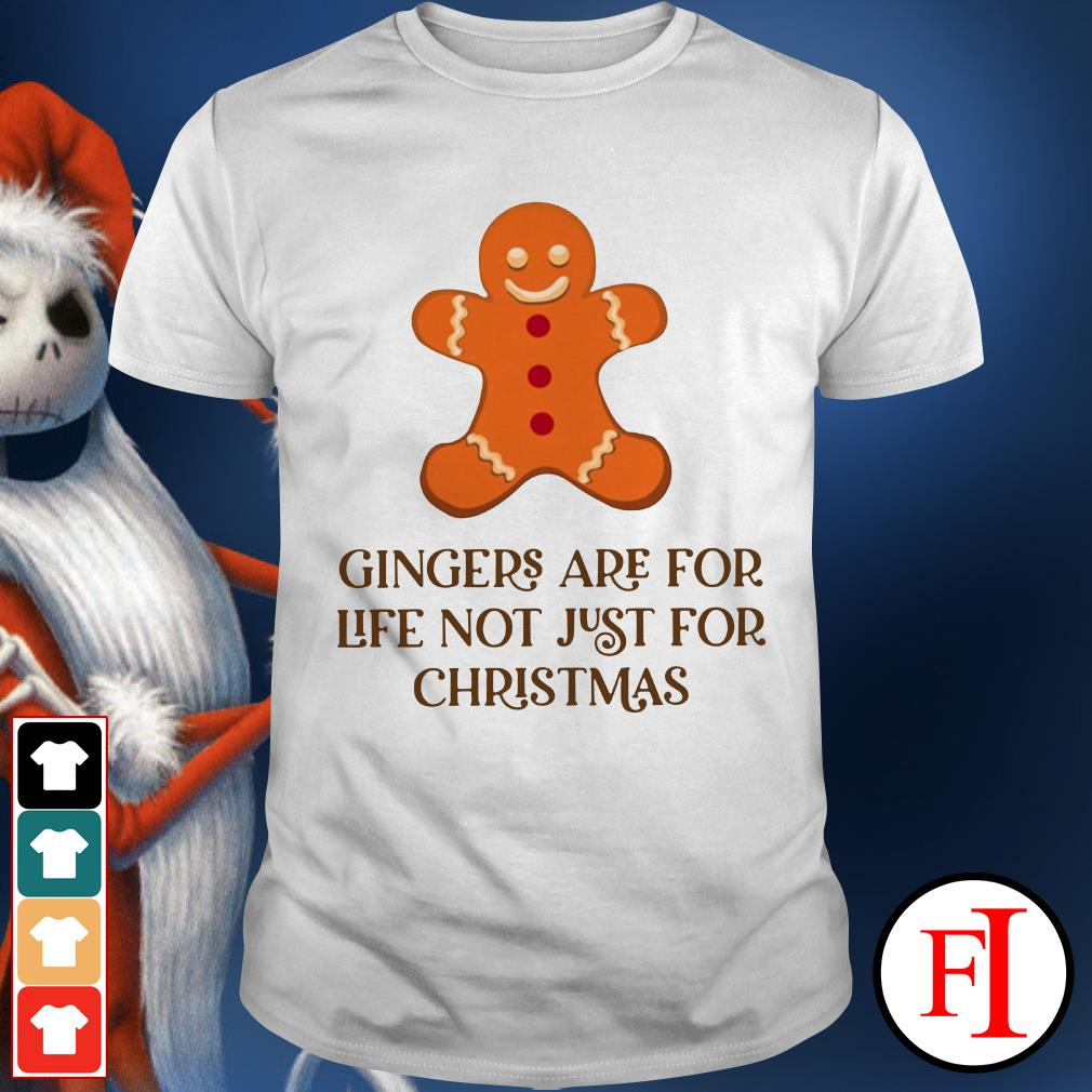 Christmas Gingers are for life not just for Shirt