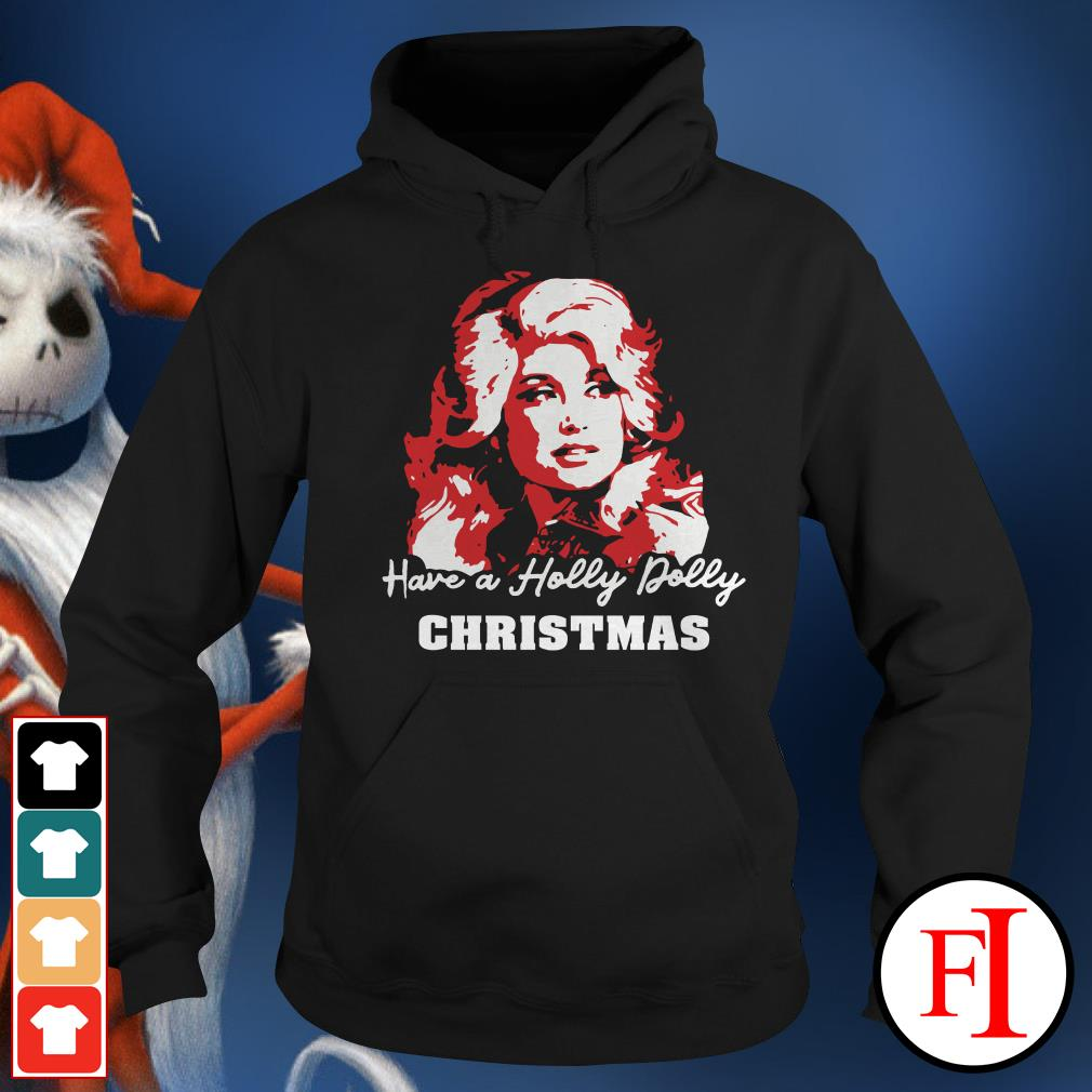 Christmas have a holly dolly Hoodie