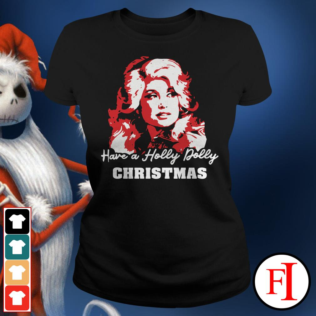 Christmas have a holly dolly Ladies Tee