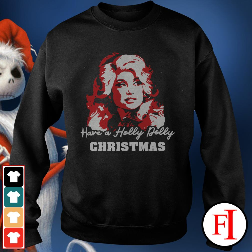 Christmas have a holly dolly Sweater
