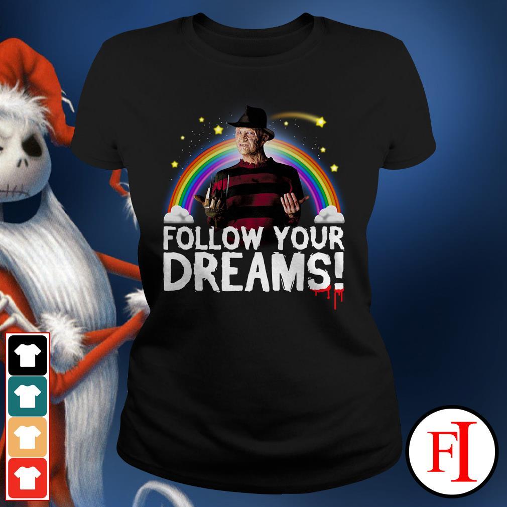 Follow your dreams Freddy Krueger Ladies Tee