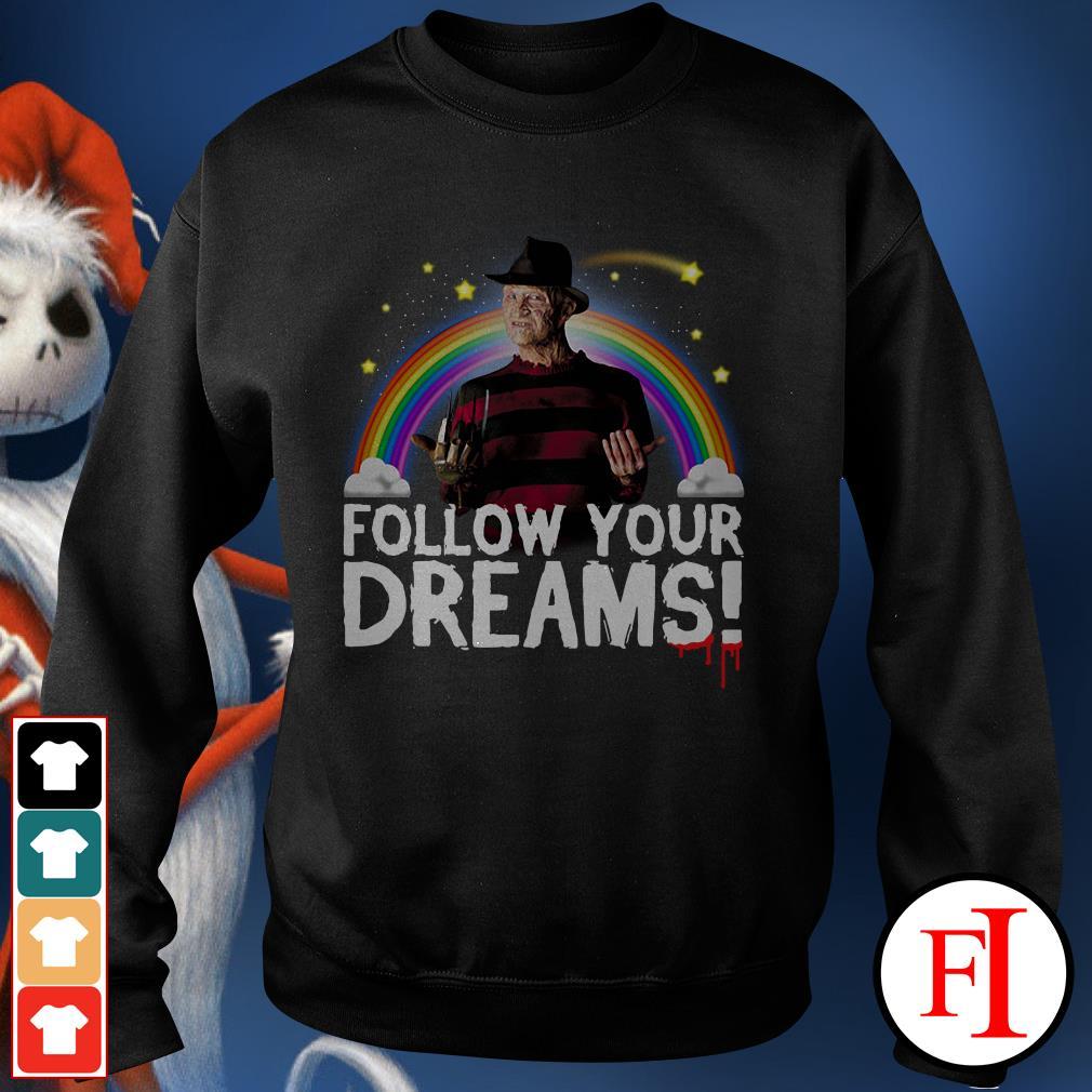 Follow your dreams Freddy Krueger Sweater