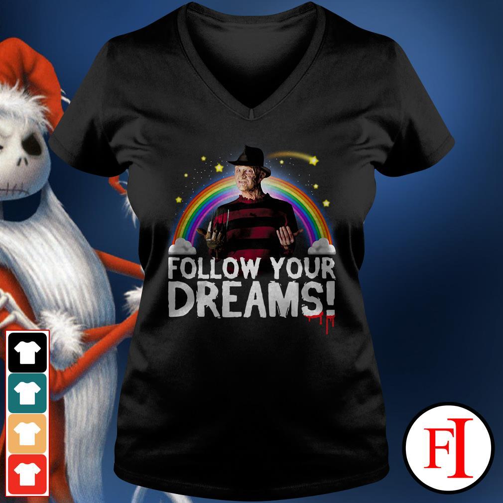 Follow your dreams Freddy Krueger V-neck t-shirt