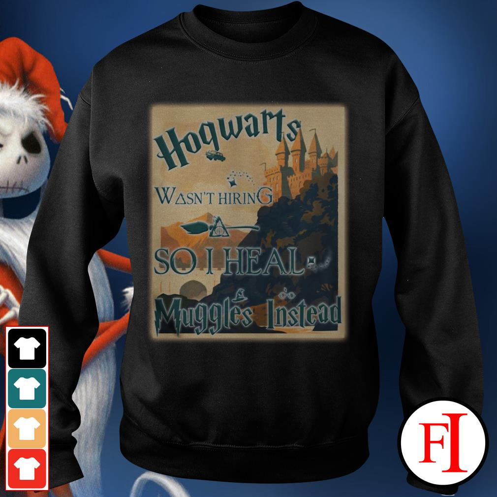 Harry Potter Hogwarts wasn't hiring so I heal muggles instead Sweater