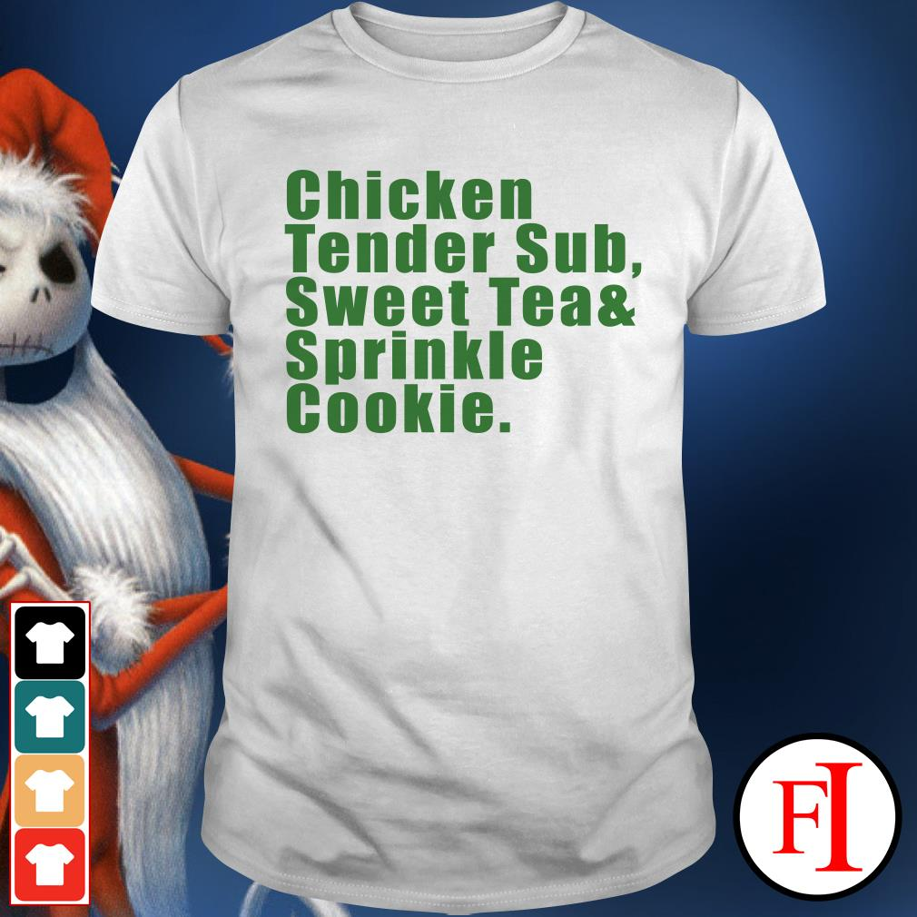 Official Chicken tender sub sweet tea and sprinkle cookie Shirt