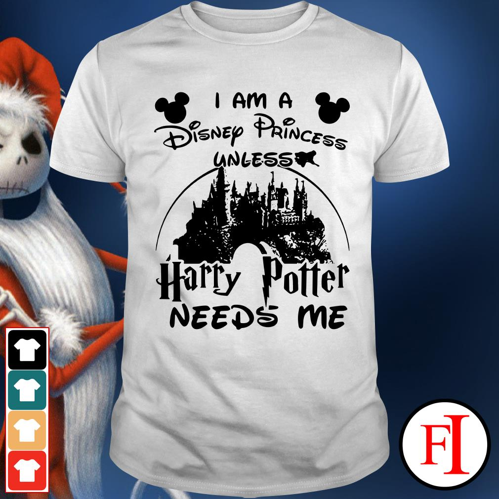 Official I am a Disney princess unless Harry Potter needs me Shirt