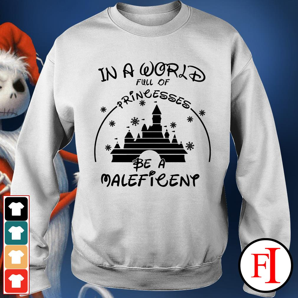 Official In a world full of princesses be a Maleficent Sweater