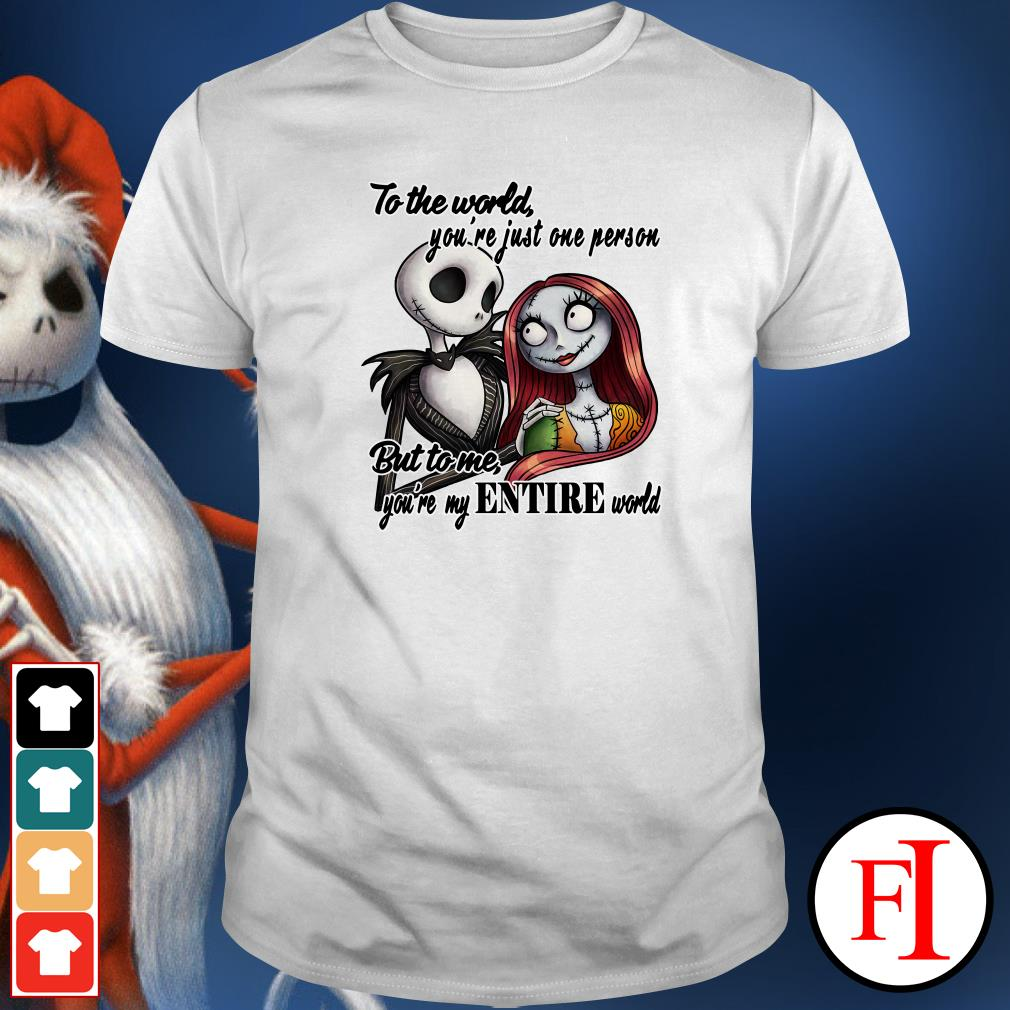Official Jack Skellington to the world you're just one person but to me you're my entire world Shirt