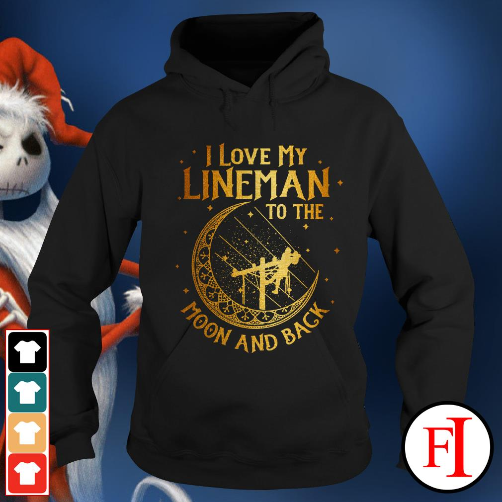 Official I love my lineman to the moon and back Hoodie